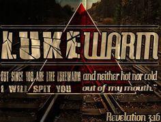 Lukewarm Christians: Beware the Company You Keep