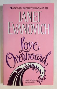 Love Overboard by Janet Evanovich - Paperback) Romance Books To Buy, Books To Read, My Books, Janet Evanovich, Romance Novels, Book Stuff, Bestselling Author, Love, My Favorite Things