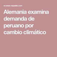 Alemania examina demanda de peruano por cambio climático