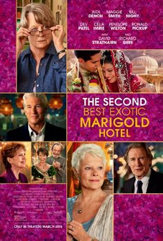 The Second Best Exotic Marigold Hotel (2015). An enchanting story returning to the Marigold Hotel, where we find most of the visitors from the first film are now residents, and the owner is planning to expand, while simultaneously attending festivities leading up to his wedding, and catering to two new guests.  It's about love and life.  Dev Patel, Maggie Smith, Judi Dench, Bill Nighy, Richard Gere and David Strathairn star.