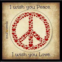 I wish you Peace I wish you Love