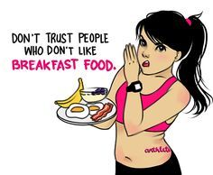 LOL.. cute.. I used to be one of those who did not eat breakfast.. :)