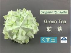 Green Tea Kusudama Tutorial 煎茶(くす玉)の作り方 - YouTube