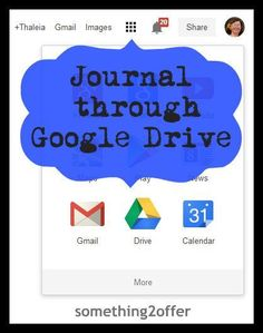 Journaling through Google Drive -Tired of buying paper journals? Need something fresh and new that can be accessed anywhere in the world that has internet connection. How about Google Drive?