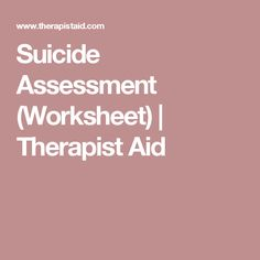 Suicide Assessment (Worksheet) | Therapist Aid