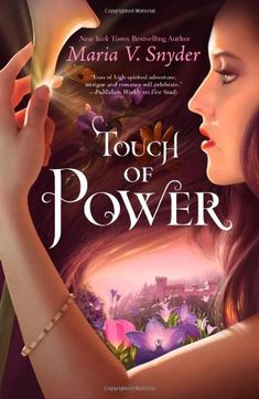 """Read """"Touch of Power"""" by Maria V. Snyder available from Rakuten Kobo. Dive into the compelling mystical world of the Healer series by New York Times bestselling author Maria V. Ya Books, Great Books, Books To Read, Amazing Books, Thing 1, Play, Healer, New Age, Book Lists"""