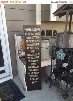 This funny no soliciting sign would make the perfect gift for your mom on mothers day! This one measures 24 x 9.5 inches and can be done in any colors. The one in the pic is white and black and the other pic is seaside green and white. This funny porch sign will give everyone a good laugh  No Soliciting we are too broke to buy anything we know who we are voting for we have found jesus seriously unless you are giving away beer or ammo have a package from amazon or are selling thin mints…