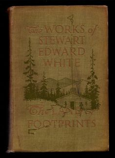 The Land of FootprintsThe Works of Stewart Edward by LilliaMeadow, $7.00