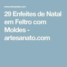 29 Enfeites de Natal em Feltro com Moldes - artesanato.com