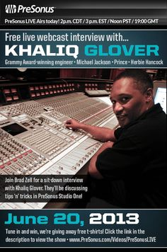 Khaliq Glover Interview—PreSonus LIVE Airs today! 2 p.m. CDT / 3 p.m. EST / Noon PST / 19:00 GMT  http://www.presonus.com/videos/presonuslive  Brad Zell scored a killer interview with none other than Khaliq Glover, Grammy Award-winning engineer for Michael Jackson, Prince, Herbie Hancock, and many more. Brad and Khaliq will be talking about tips and tricks for Studio One. This is a great opportunity to learn from one of the greats, LIVE!