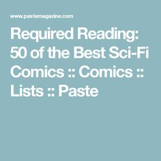 Required Reading: 50 of the Best Sci-Fi Comics :: Comics :: Lists :: Paste