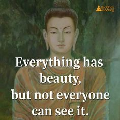 Everything has a beauty not everyone can see it
