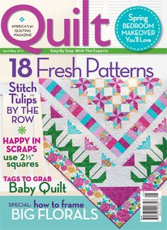 Quilt Magazine April/May 2012 features  my Garden Patch quilt on the front cover.