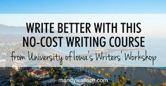 No-Cost Writing Course from University of Iowa's Writers' Workshop via Mandy Wallace