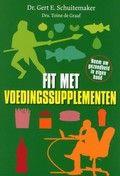 Gert E. Schuitemaker  / Fit met voedingssupplementen : neem uw gezondheid in eigen hand