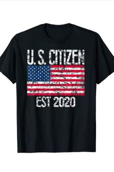 Yay immigrants to America! New US Citizen Est 2020 t-shirt Fall Shirts, Mens Tee Shirts, Casual T Shirts, T Shirts For Women, New T Shirt Design, Tee Shirt Designs, Funny Kids Shirts, Cute Shirts, Mens Black Shirt