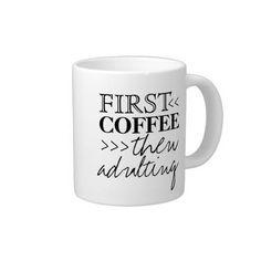 """First, Coffee & Then Adulting"" Jumbo Mug"