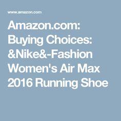 Amazon.com: Buying Choices: &Nike&-Fashion Women's Air Max 2016 Running Shoe