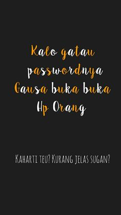 Indonesian Birthday Quotes _ Self Birthday Quotes, Hp Wallpaper Hd, Wallpaper Tumblr Lockscreen, Dont Touch My Phone Wallpapers, Funny Phone Wallpaper, Lock Screen Wallpaper, Quotes Lucu, Quotes Galau, Jokes Quotes, Funny Quotes
