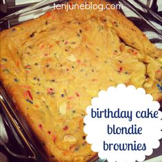 birthday cake brownies (easier for kids to take to school/share with class than cake or cupcakes)