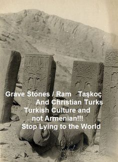 """Turkish grave stones..""""...the lands of modern Armenia ('Hayastan') were basically inhabited by Turkic tribes Azer/Azar, Ermen (not Hays!), Saqa-Kimmers (Saga-Gamer), Bulgar, Subar-Sabir and others who initially were Tengrians (Tengrianity – Turkic monotheism) and turned into Christianity before adoption of Islam ...Today Hays (Armenians) claim these Christian architectural models (churches, chapels, monasteries etc) as theirs...."""" How Hays became Armenian,Prof.F.Celilov"""