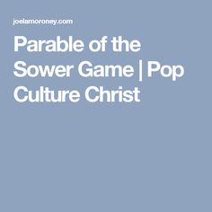 Parable of the Sower Game   Pop Culture Christ