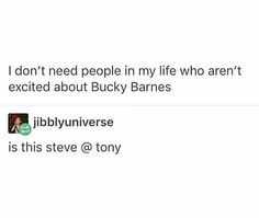 I don't need people in my life who aren't excited about Bucky Barnes