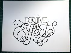 Positive Effects Handwritten typography 9.30.15 http://accidental-typographer.tumblr.com/