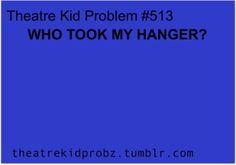 theatre problems | theatre kid problems ] | Makes Me Happy