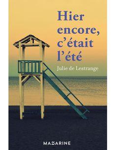 « Hier encore, c'était l'été », de Julie de Lestrange (Mazarine) - Livres : le top 10 du mois de mars - Elle