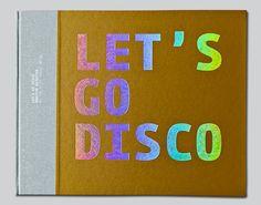 Let's Go Disco @Claire Dalgliesh (Fellow Fellow) Dalgliesh (Fellow Fellow) Perelman