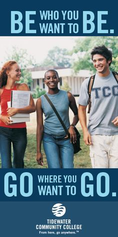 29 Be Who You Want To Be Go Where You Want To Go Ideas Community College Get Started Learning