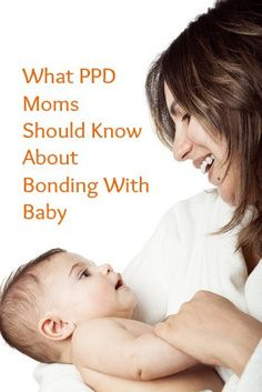 Bonding with Baby: Attachment and the PPD Mom