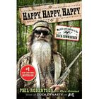 more information about Happy, Happy, Happy: My Life and Legacy As the Duck Commander