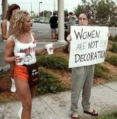 WOMEN ARE NOT FOR DECORATION!!!