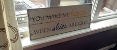 Pallet wood sign - You make me happy when skies are grey, rustic sign, Pallet style sign, Wedding Gift, Valentines Gift, Farmhouse Decor