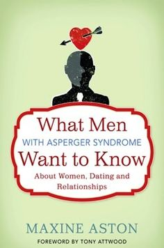 What Men with Aspergers Syndrome Want to Know...