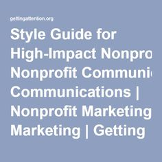 Style Guide for High-Impact Nonprofit Communications   Nonprofit Marketing   Getting Attention