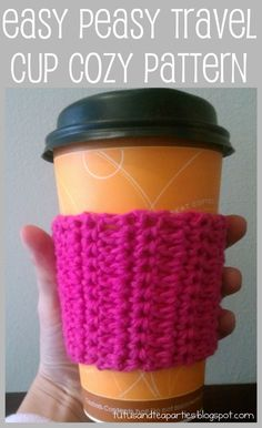 Tutus and Tea Parties: Free Crochet Pattern | Easy Peasy Travel Cup Cozy Pattern