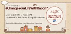 Change Your Life with Bacon. July 9th, Your Life, You Changed, Bacon, Join, Personalized Items, Feelings, Learning, Studying
