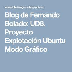 Blog de Fernando Bolado: UD8. Proyecto Explotación Ubuntu Modo Gráfico