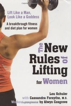 The New Rules of Lifting for Women by Lou Schuler, Cassandra Forsythe M. and Alwyn Cosgrove running ideas life, running ideas awesome, running ideas dietThe New Rules of Lifting for Women by Lou Schuler, Cassandra Forsythe M. and Alwyn Cosgrove Fitness Before After, The Plan, How To Plan, Lose Fat, Lose Belly Fat, How To Lose Weight Fast, Reduce Weight, Lower Belly, Flat Belly