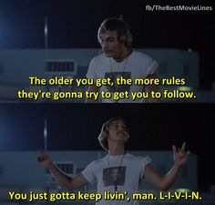 - Matthew McConaughey in Dazed and Confused (1993).  Dir. Richard Linklater