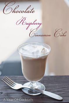 Chocolate Raspberry Cinnamon Cake (2 oz raspberry vodka 2 oz Vanilla Cinnamon Irish Cream 3 oz Godiva Chocolate Liqueur)