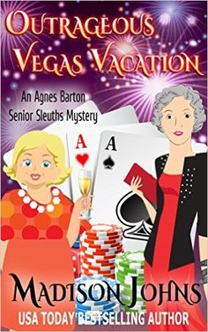 Agnes Barton Senior Sleuths Mystery - Book 8 Outrageous Vegas Vacation (An Agnes Barton Senior Sleuths Mystery Book 8) - Kindle edition by Madison Johns. Mystery, Thriller & Suspense Kindle eBooks @ Amazon.com.