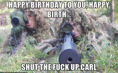 Happy birthday to you, happy birth... Shut the fuck up Carl - STFU ...