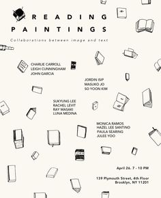 I am very excited to invite you all to the opening (and closing) reception of a one night group show called Reading Paintings happening this Friday! There will be 14 artists exhibiting, some form of live music and drinks. The space is a huge empty loft in DUMBO that will be ours for the night. If you are in NYC, please drop by! It would also would be amazing to meet internet friends. All the details are on the flier! ❀