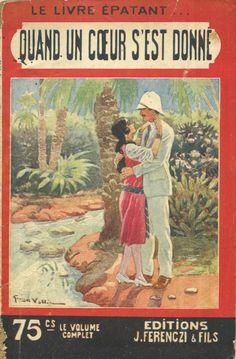 Georges Vallée - Félix Leonnec, Quand un cœur s'est donné, Fernenczi Le Livre Épatant n°334, 27 juillet 1925, 96 pages.