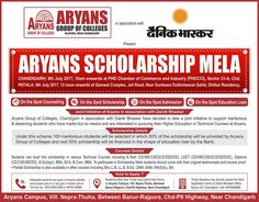 Aryans Group of Colleges, Chandigarh in association with Dainik Bhaskar is organising Aryans Scholarship Mela to support meritorious & deserving students who have marks but no means and are interested in pursuing their Higher Education in Technical Courses at Aryans.  Aryans Scholarship Mela is going to be held on 9th July, 2017 at PHD Chamber of Commerce and Industry, Sec. 31-B, Chandigarh (10am onwards) & Garewal Complex, Patiala (12noon onwards).  To Apply for Scholarship Call on…