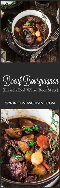 Boeuf Bourguignon   www.oliviascuisine.com   A french classic, this Boeuf Bourguignon - or Beef Burgundy - is one of my favorite beef stews. Made with red wine, mushrooms and pearl onions.